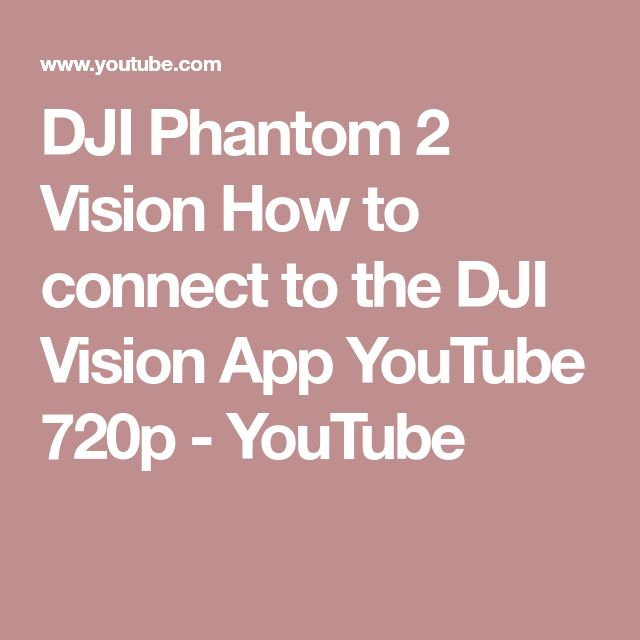 DJI Phantom 2 Vision   How to connect to the DJI Vision App   YouTube 720p - YouTube