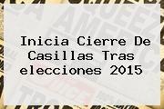 http://tecnoautos.com/wp-content/uploads/imagenes/tendencias/thumbs/inicia-cierre-de-casillas-tras-elecciones-2015.jpg elecciones 2015. Inicia cierre de casillas tras elecciones 2015, Enlaces, Imágenes, Videos y Tweets - http://tecnoautos.com/actualidad/elecciones-2015-inicia-cierre-de-casillas-tras-elecciones-2015/
