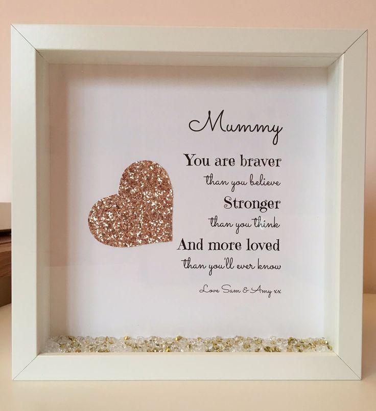 Mum You Are Braver Than...Box Frame