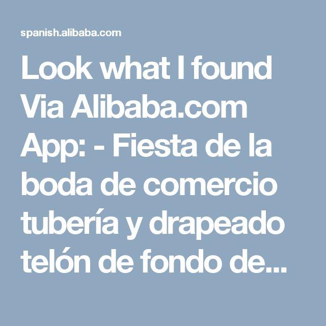 Look what I found Via Alibaba.com App: - Fiesta de la boda de comercio tubería y drapeado telón de fondo decorativo de aluminio para utilizar