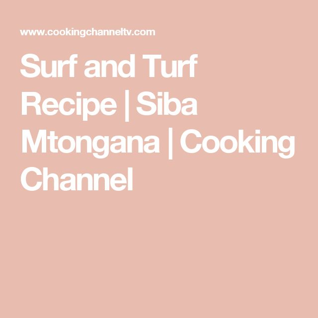 Surf and Turf Recipe | Siba Mtongana | Cooking Channel