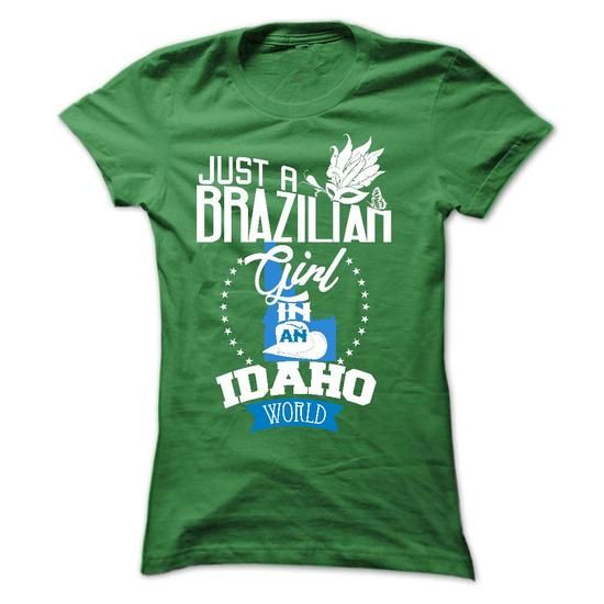 Brazilian girl in IDAHO T Shirts, Hoodies. Get it now ==► https://www.sunfrog.com/LifeStyle/Brazilian-girl-in-IDAHO-Ladies.html?41382 $23.99