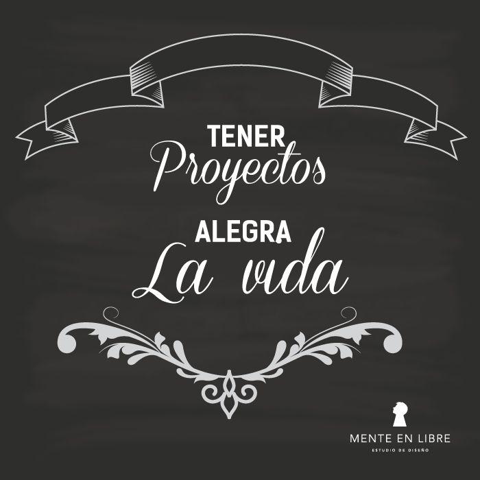 Tener Proyectos alegra la vida!!!!