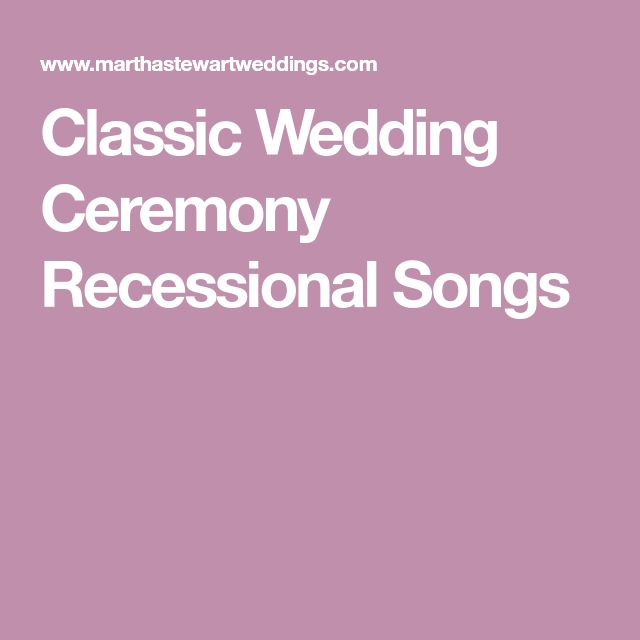 Classic Wedding Ceremony Recessional Songs