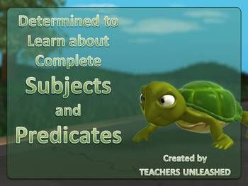 $  These 33-slide presentations will dazzle your students with colorful animations while helping them learn about simple and complete subjects and predicates. Students will first learn about what simple and complete subjects and predicates are, then guide them to identifying them in sentences, and finish with fun test prep questions to solidify the standard. Students are on a quest to help Timmy Turtle win the Subject and Predicate Race.  By Teachers Unleashed