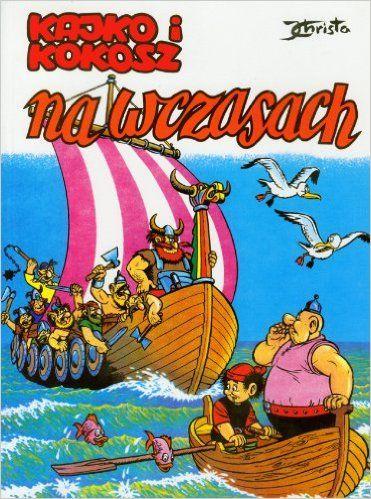 Kajko i Kokosz Na wczasach: Amazon.de: Janusz Christa: Fremdsprachige Bücher