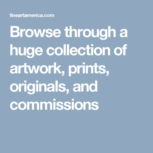Browse through a huge collection of artwork, prints, originals, and commissions