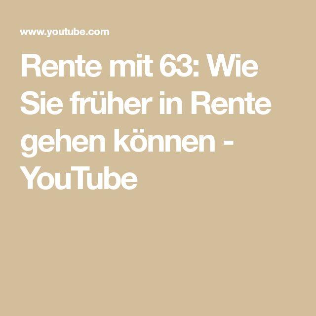 Rente mit 63: Wie Sie früher in Rente gehen können - YouTube