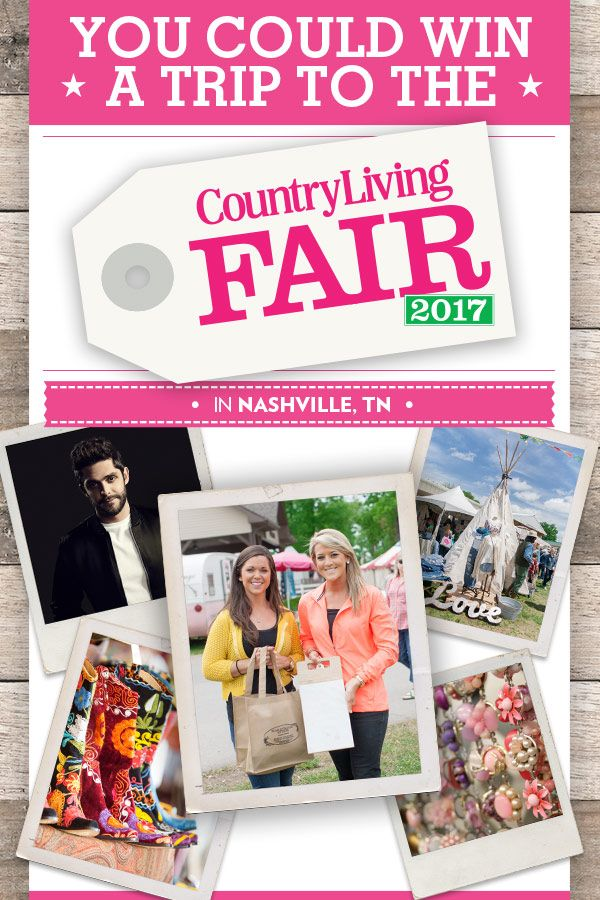 We're Rewarding You! Enter to win the sweepstakes by April 2, 2017 and you could be the lucky winner of a dream trip for two to the Country Living Fair in Nashville!