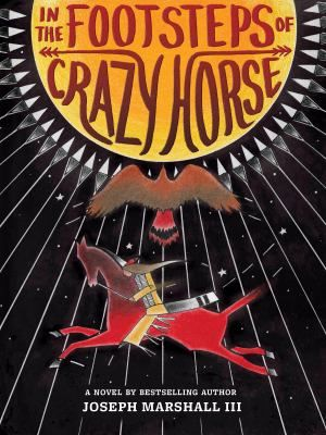 """In the Footsteps of Crazy Horse"" by Joseph Marshall III was the 2016 American Indian Youth Literature Award middle school winner."