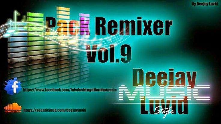 descargar Pack Remixers Vol.9 Deejay Luvid | descargar pack de musica remix