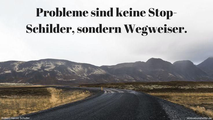 Probleme sind keine Stop-Schilder, sondern Wegweiser. #Motivation #Motivationssprüche #Motivationsbilder #Inspiration #Positiv