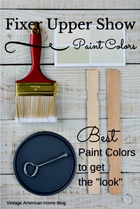 Name of Paint Colors to get the Joanna Gaines style Fixer Upper Farmhouse look. From Vintage American Home Blog.