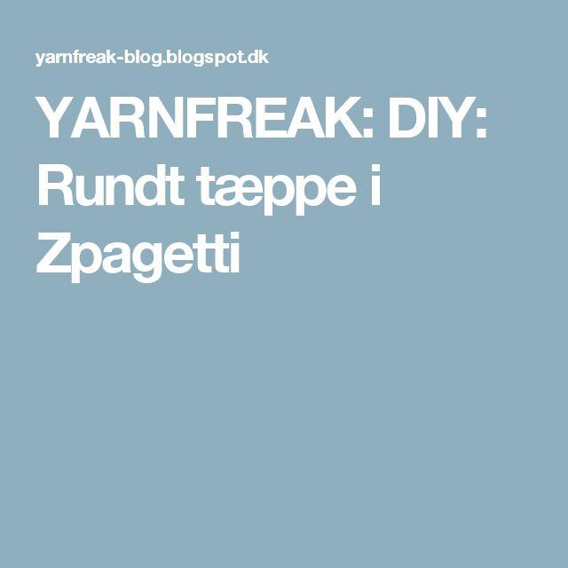 YARNFREAK: DIY: Rundt tæppe i Zpagetti