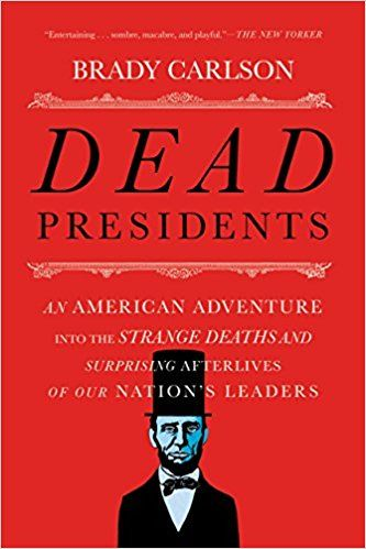 382 best biographies memoirs images on pinterest book lists dead presidents an american adventure into the strange deaths and surprising afterlives of our nations leaders fandeluxe Image collections