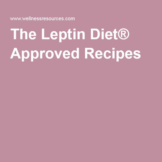 The Leptin Diet® Approved Recipes                                                                                                                                                     More