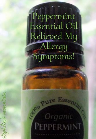 Stephlin's Mountain: Use Peppermint Essential Oil to Relieve Allergy Sy...