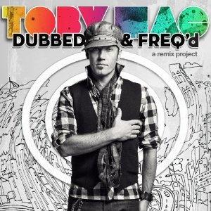 Dubbed & Freq'd: A Remix Project - Toby Mac