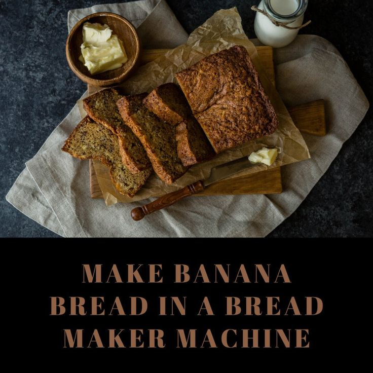 How to Make Banana Bread in a Bread Maker Machine in 2020