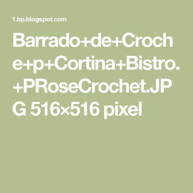 Barrado+de+Croche+p+Cortina+Bistro.+PRoseCrochet.JPG 516×516 pixel