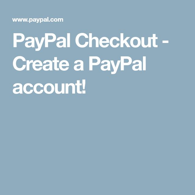 PayPal Checkout - Create a PayPal account!