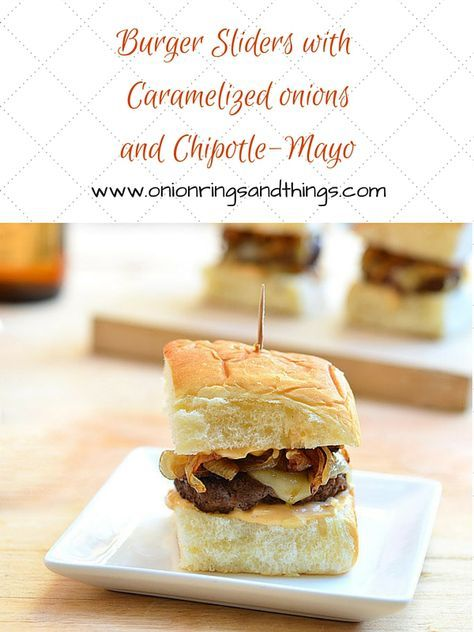 These burger sliders with caramelized onions and chipotle mayo pack ...