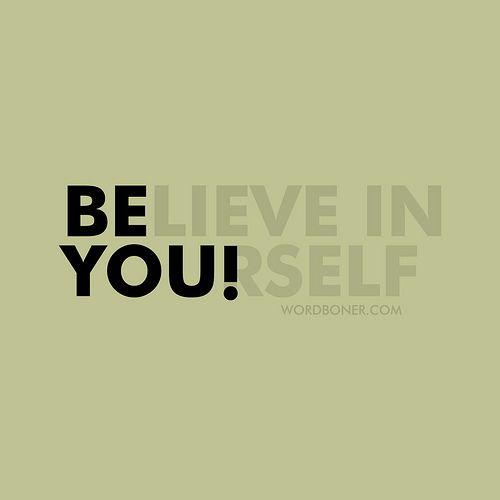 Be You by WRDBNR, via Flickr