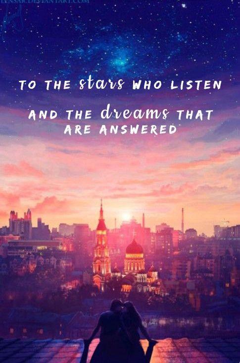 """""""Para as estrelas que escutam e os sonhos que são respondidos."""""""