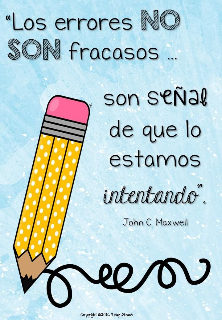 Los errores no son fracasos...son señal de que lo estamos intentando. John Maxwell