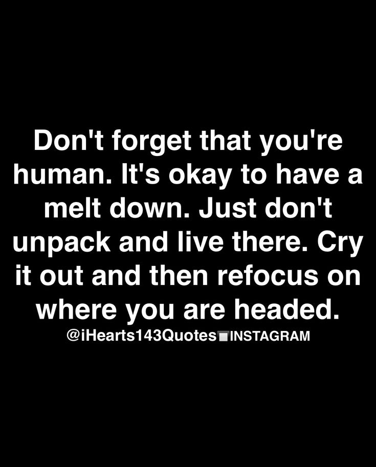 That's the problem though isn't it. Being human...I'm not not even close to be able to say such a thing
