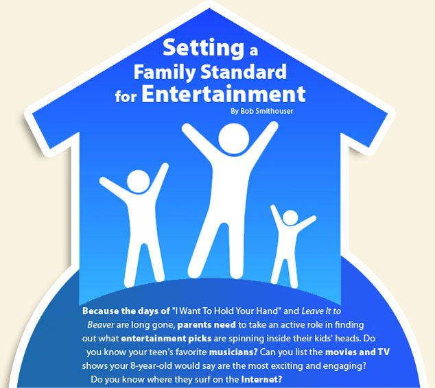 Have you considered setting a family standard for entertainment?