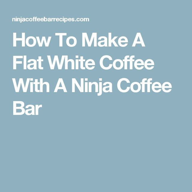 How To Make A Flat White Coffee With A Ninja Coffee Bar