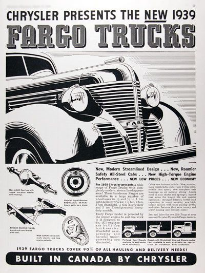 1939 Fargo Trucks vintage ad. Chrysler presents the new 1939 Fargo Trucks. New, modern streamlined design, new safety cabs, new high torque engine performance, new low prices and new economy. 1939 Fargo Trucks cover 90% of all hauling and delivery needs. Built in Canada by Chrysler.