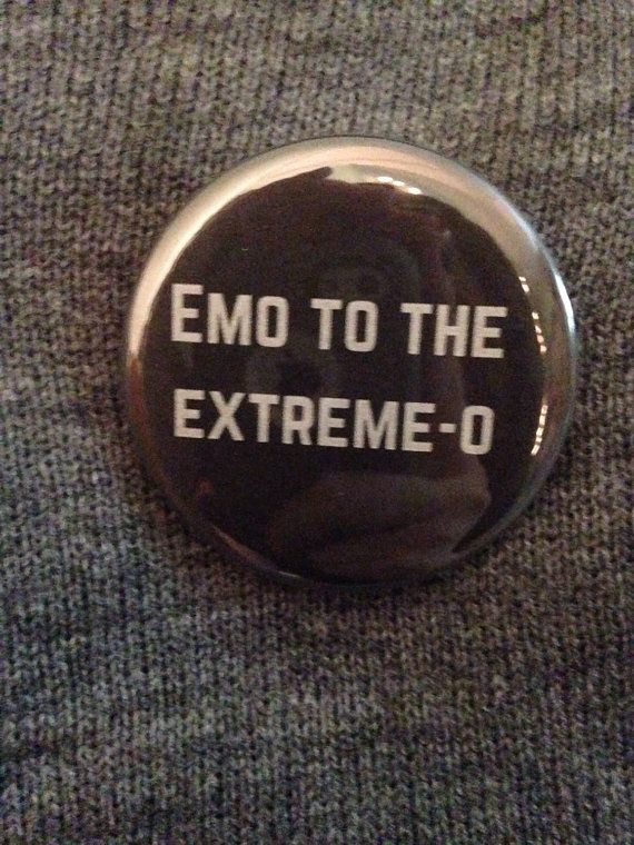 Emo To The Extreme-O 2.5 Inch Pinback Button by SarcasticSister