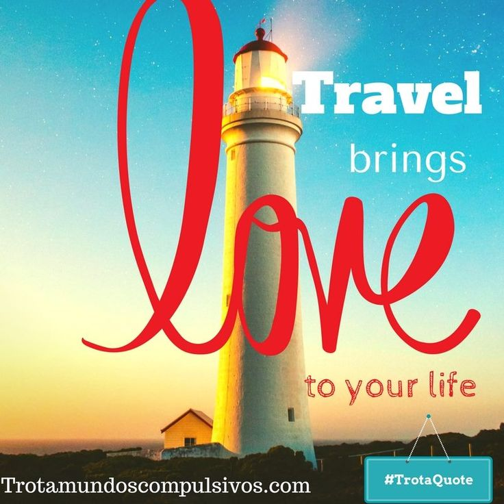 viajar trae amor a la vida. travel quote