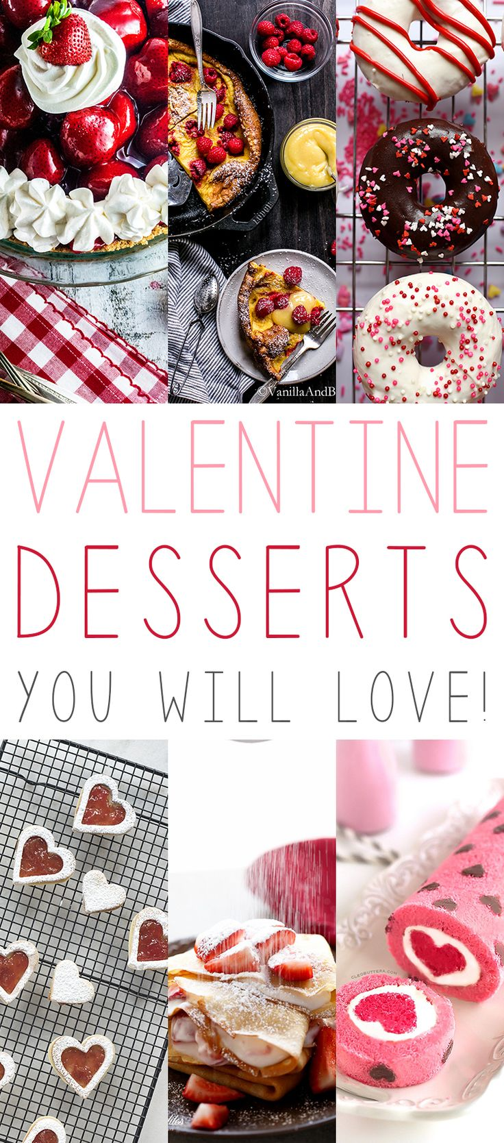 Over 100 Sweets For The Sweet Valentine Desserts You Will LOVE