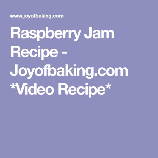 Raspberry Jam Recipe - Joyofbaking.com *Video Recipe*