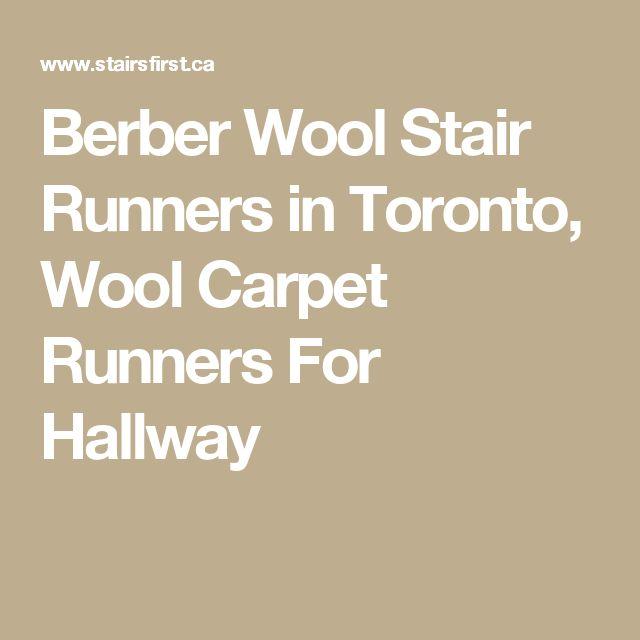 Berber Wool Stair Runners in Toronto, Wool Carpet Runners For Hallway