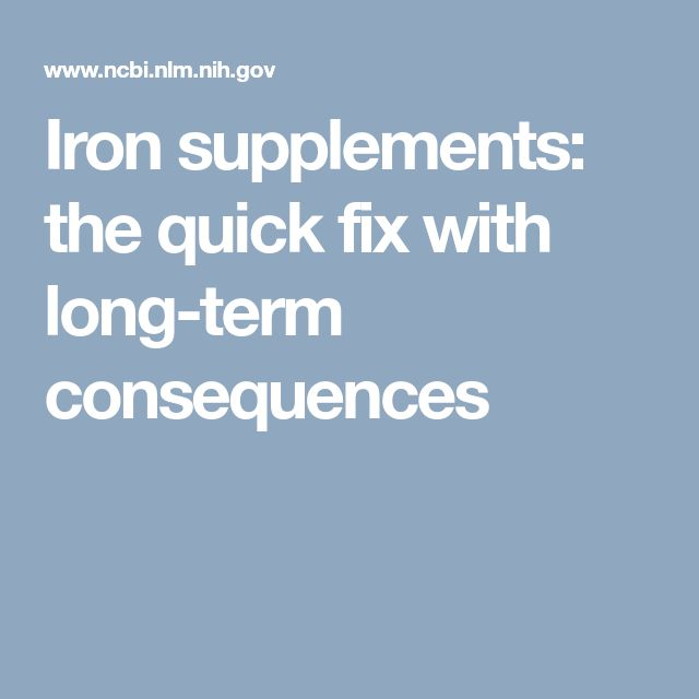 Iron supplements: the quick fix with long-term consequences