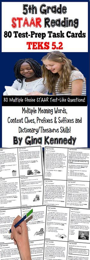 5th Grade STAAR Reading Test-Prep Task Cards! Research-based test practice! I've included 80 multiple choice/short passage reading task cards aligned to the the 5th Grade Reading Texas 5.2 TEKS The task cards focus on multiple-meaning words, context clues and dictionary/thesaurus skills. This resource is perfect for whole class test review, tutoring or small group instruction.$