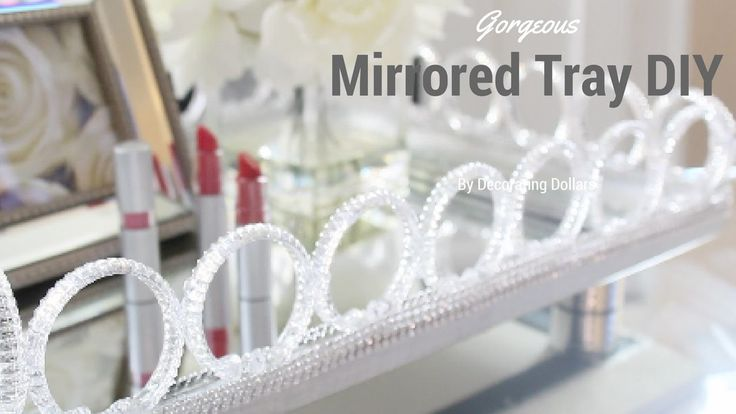 Gorgeous Mirrored tray DIY using mostly Dollar Tree items
