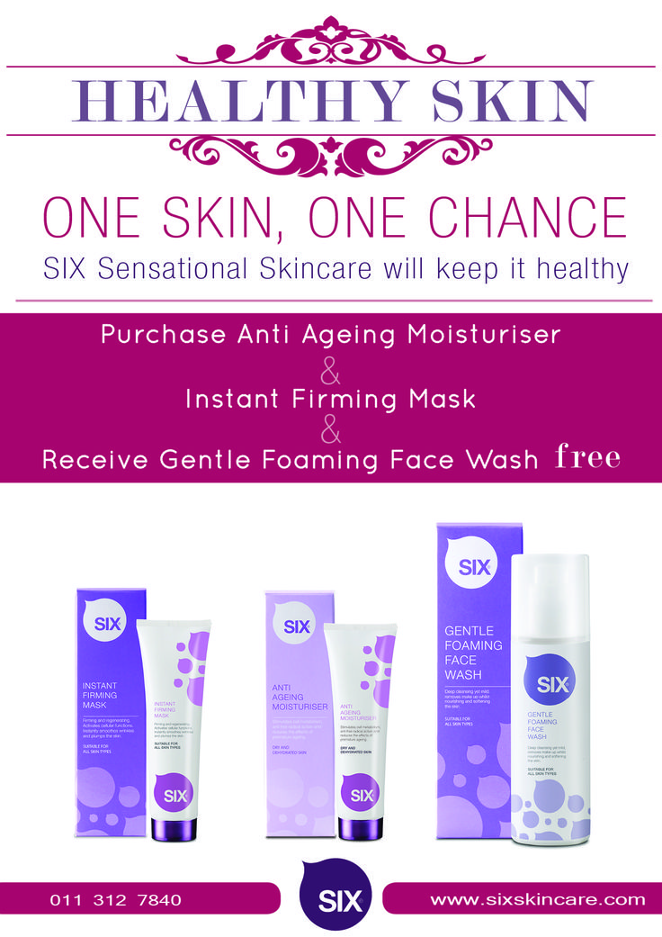 Gift With Purchase October 2014 Purchases SIX Sensational Skincare's Instant Firming Mask & the Anti-ageing Moisturizer & get the Gentle Foaming Wash FREE  Contact www.sixskincare.com to find your nearest stockiest.