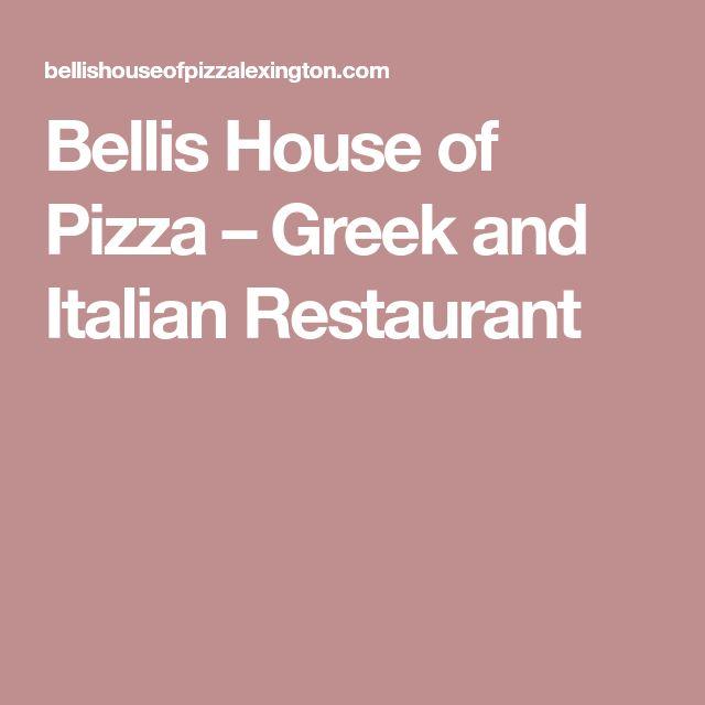 Bellis House of Pizza – Greek and Italian Restaurant