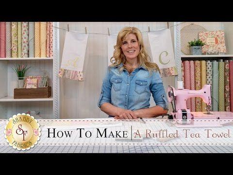 Country Kitchen Ruffled Tea Towels | with Jennifer Bosworth of Shabby Fabrics - YouTube