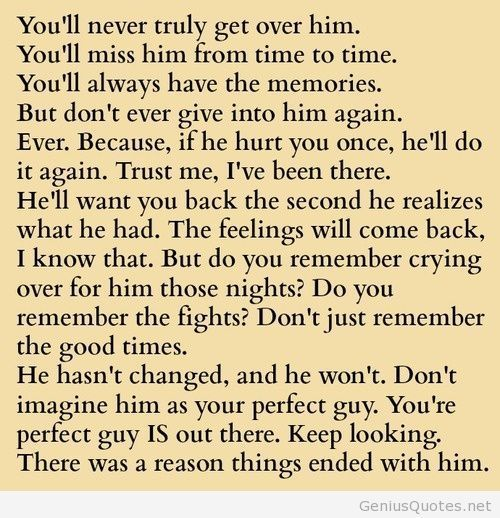 I think I just might be able to get over him. It's not that hard to get over someone who completely destroyed me and also cheated, then blamed me for it. One of the things I will having trouble getting over is the lose of our future that could have been.