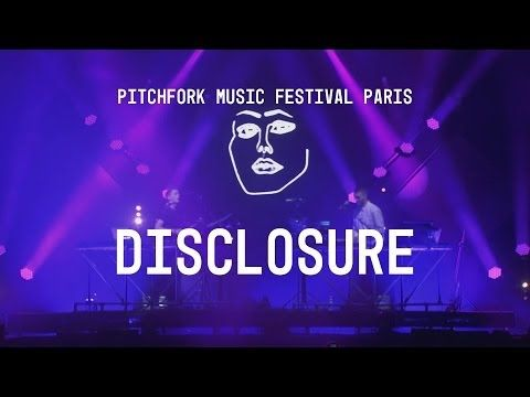 ▶ Disclosure FULL SET - Pitchfork Music Festival Paris - YouTube