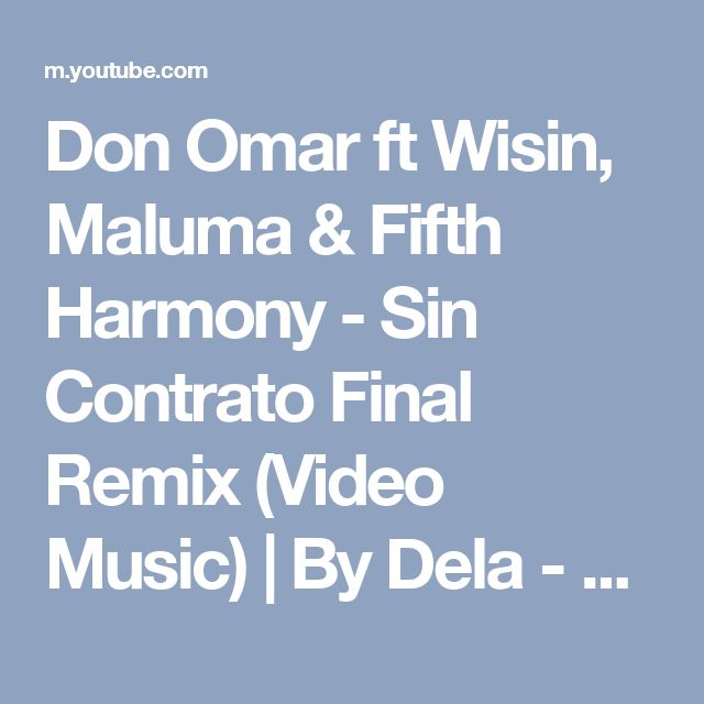 Don Omar ft Wisin, Maluma & Fifth Harmony - Sin Contrato Final Remix (Video Music) | By Dela - YouTube