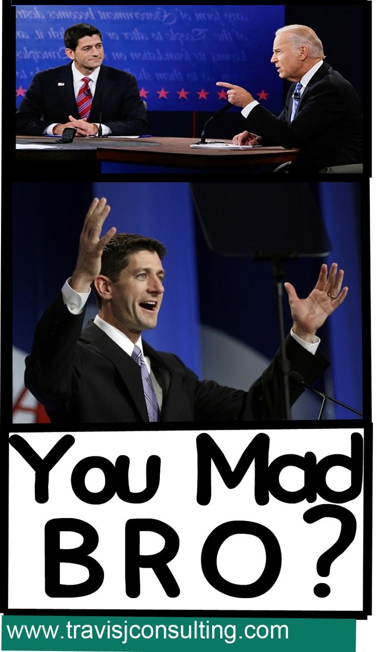 You mad BRO? Joe Biden, Paul Ryan, Vice, President, Debate, VP, Presidential, #joebiden #paulryan #vp #vice #president #presidential #debate #youmadbro #joe #biden #paul #ryan