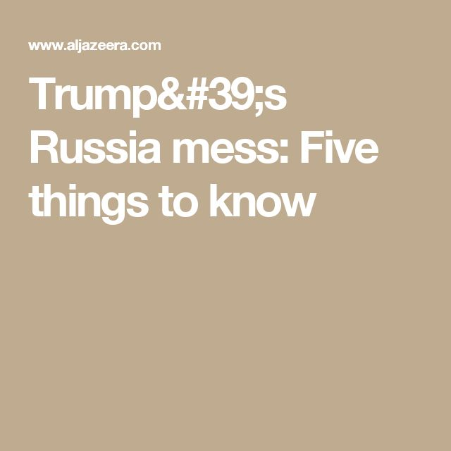 Trump's Russia mess: Five things to know