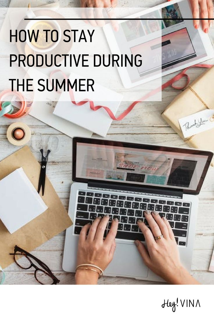 How to stay productive during the summer